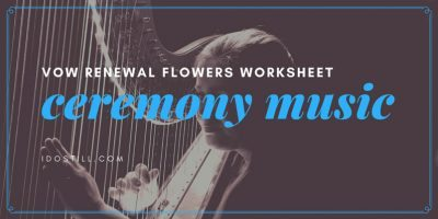 Vow Renewal Ceremony Music Worksheet