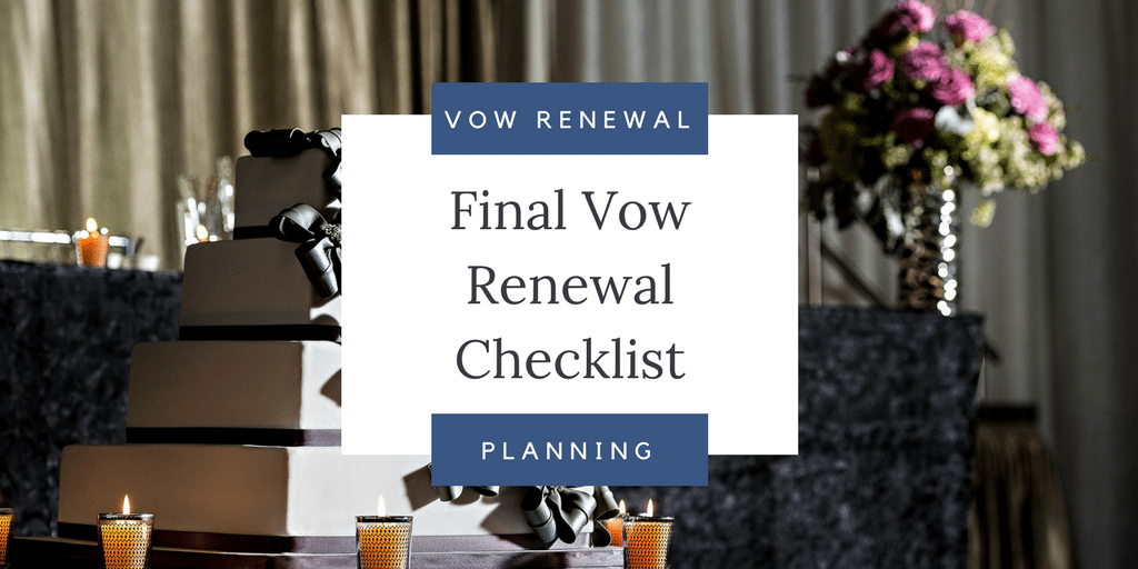 Your Final Vow Renewal Checklist