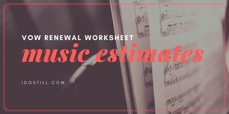 Vow Renewal Music Estimates Worksheet