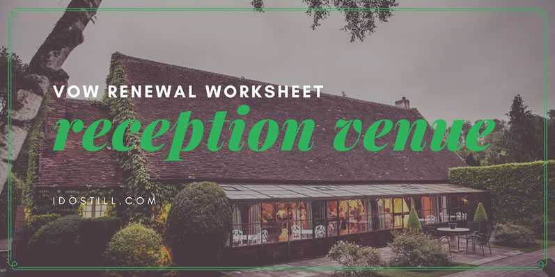 Vow Renewal Reception Venue Worksheet