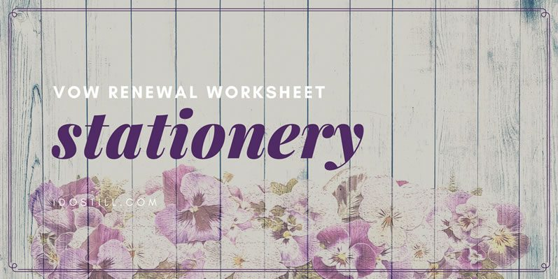 Vow Renewal Stationery Worksheet