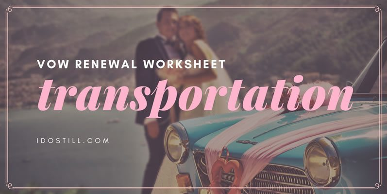 Vow Renewal Transportation Worksheet