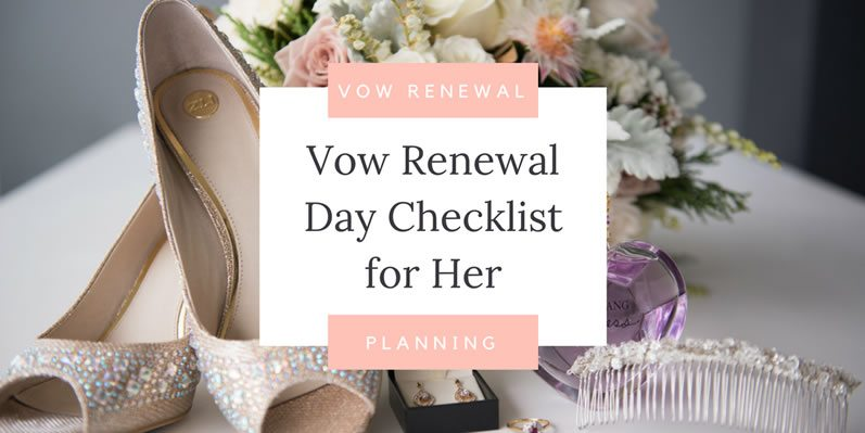 Vow Renewal Day Checklist for Her