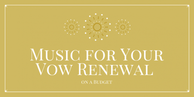Music for Your Vow Renewal on a Budget