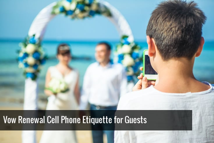Cell Phone Etiquette for a Vow Renewal Ceremony - I Do Still!