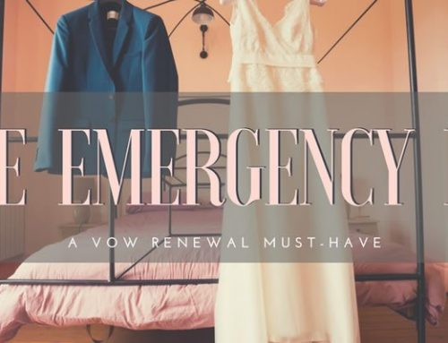 The Emergency Kit – A Vow Renewal Must-Have