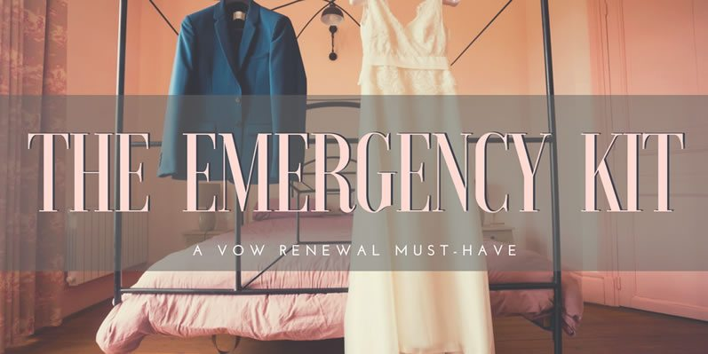 The Emergency Kit - A Vow Renewal Must-Have