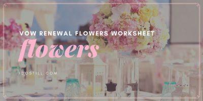 Vow Renewal Flowers Worksheet