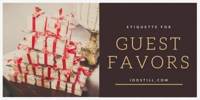 Guest Favors Etiquette