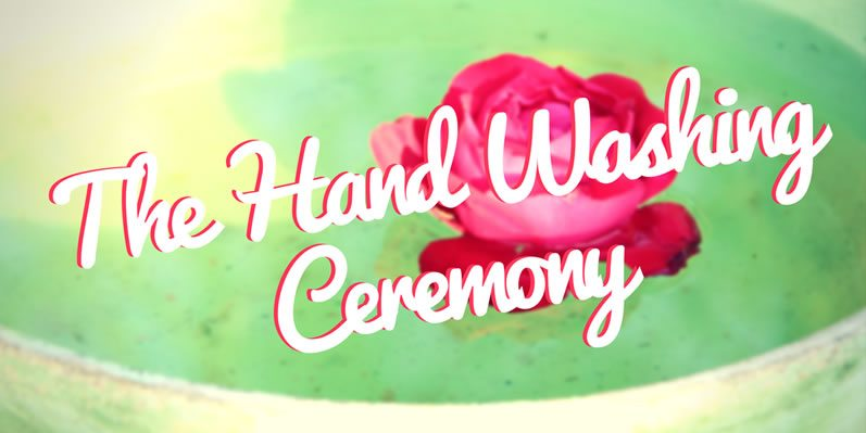 The Hand Washing Ceremony