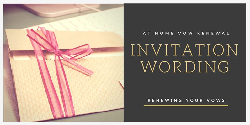 Invitation Wording: At Home Vow Renewal