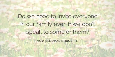 Do we need to invite everyone in our family even if we don't speak to some of them?