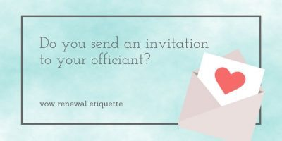 Do you send an invitation to your officiant?