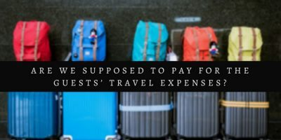 Are We Supposed to Pay for the Guests' Travel Expenses?