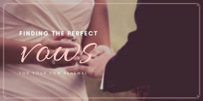 Finding the Perfect Vows for Your Vow Renewal
