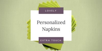 Personalized Napkins for a Lovely Extra Touch