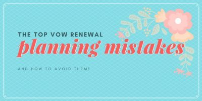 The Top Vow Renewal Planning Mistakes (And How to Avoid them!)