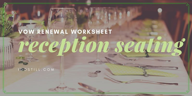 Vow Renewal Reception Seating Chart Worksheet