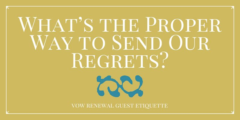 What's the Proper Way to Send Our Regrets?