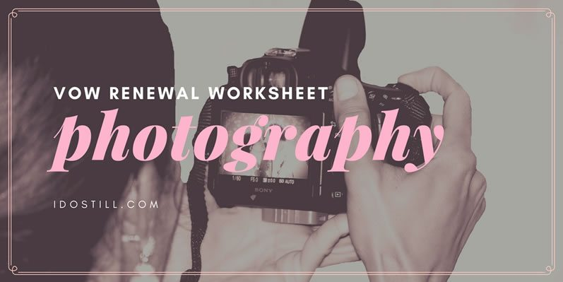Vow Renewal Photography Worksheet