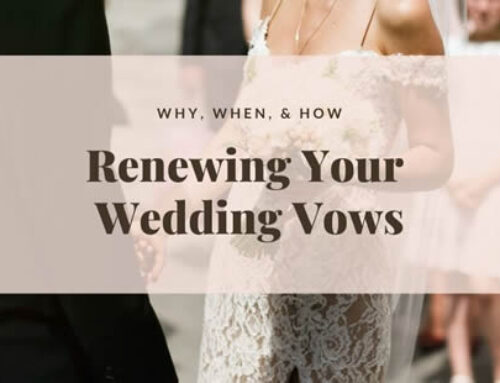 Renewing Your Wedding Vows – Why, When, & How
