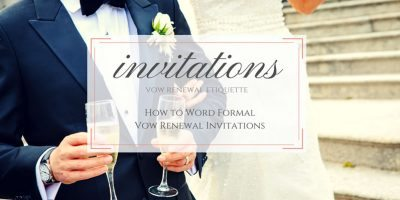 How to Word Formal Vow Renewal Invitations
