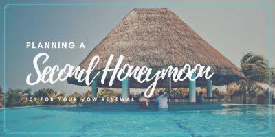 Planning a Second Honeymoon 101