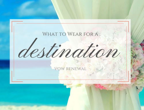 What to Wear for a Destination Vow Renewal