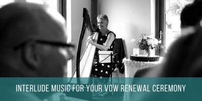 Interlude Music for Your Vow Renewal Ceremony