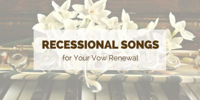 Recessional songs for your vow renewal