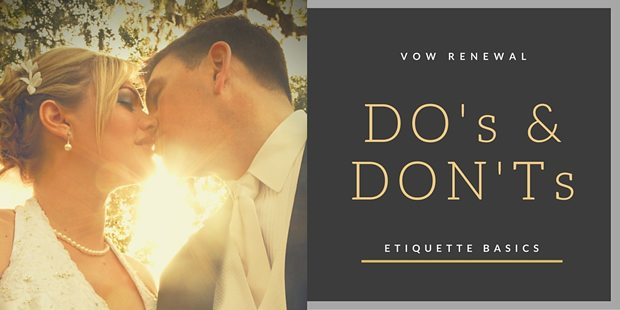 Vow Renewal Do's and Don'ts - Etiquette