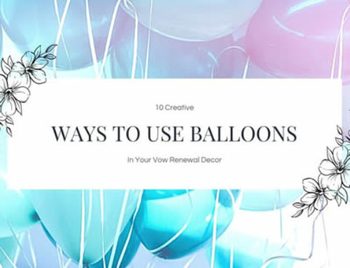 10 Creative Ways To Use Balloons In Your Vow Renewal Decor