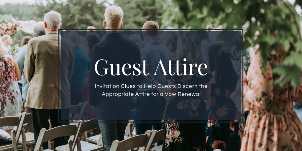 Invitation Clues to Help Guests Discern the Appropriate Attire