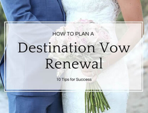 How to Plan A Destination Vow Renewal: 10 Tips for Success