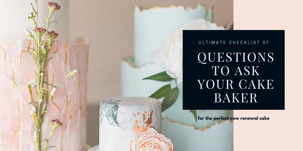 Ultimate Checklist of Questions to Ask Your Cake Baker