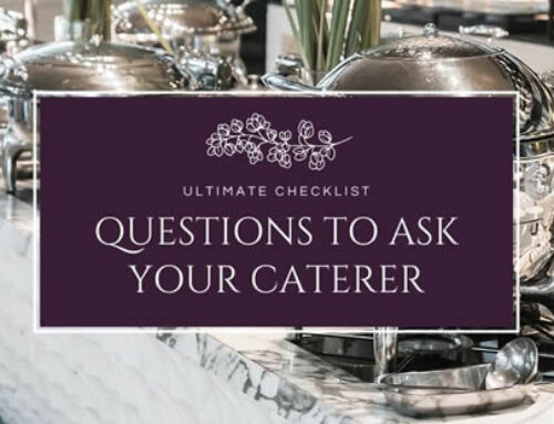 Ultimate Checklist of Questions to Ask Your Caterer
