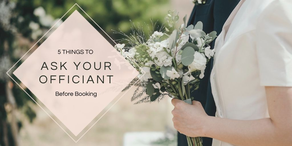 5 Things to Ask Your Officiant Before Booking