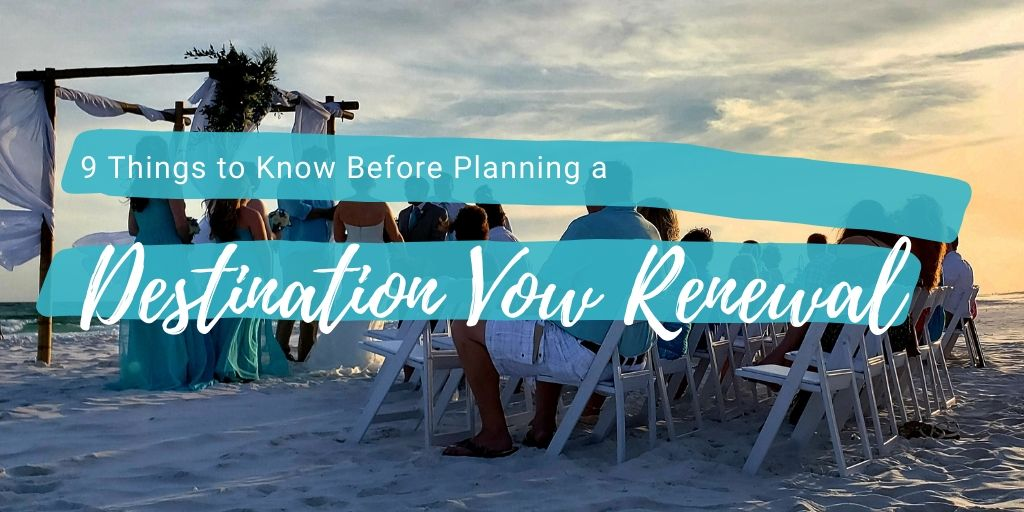 9 Things to Know Before Planning a Destination Vow Renewal