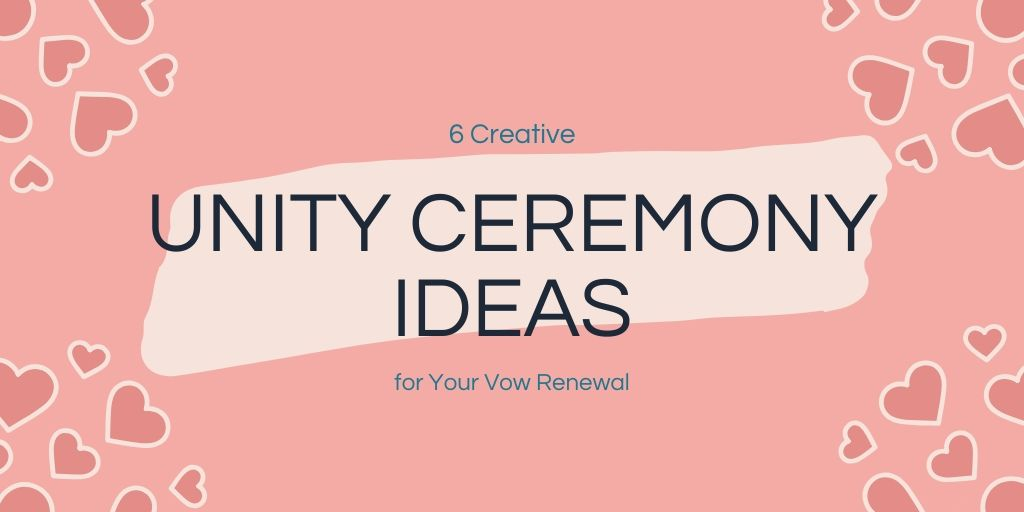 6 Creative Unity Ceremony Ideas for Your Vow Renewal